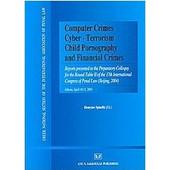 Computer Crimes, Cyber - terrorism, Child Pornography and Financial Crimes